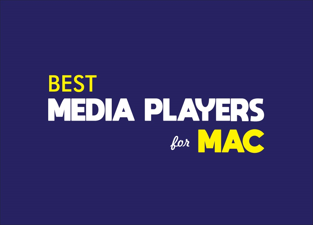 Best Media Players for Mac
